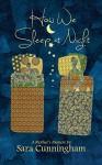 How We Sleep At Night - Sara Cunningham