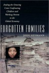 Forgotten Families: Ending the Growing Crisis Confronting Children and Working Parents in the Global Economy: Ending the Growing Crisis Confronting Children and Working Parents in the Global Economy - Jody Heymann
