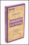 Homeopathy and Self Healing: A Practical Course in Homeopathy and How to Use Its Power for Healing - Dana Ullman