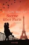 Sterne über Paris - Alison Walsh