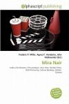 Mira Nair - Frederic P. Miller, Agnes F. Vandome, John McBrewster