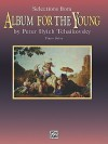 Selections from Album for the Young - Pyotr Ilyich Tchaikovsky, Dale Tucker