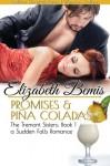 Promises & Pina Coladas: The Tremont Sisters: Book 1 (Sudden Falls) (Volume 3) - Elizabeth Bemis