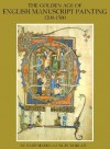 The Golden Age of English Manuscript Painting, 1200-1500 - Richard Marks, Nigel J. Morgan