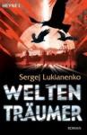Weltenträumer (Weltengänger, #2) - Sergei Lukyanenko, Sergej Lukianenko, Christiane Pöhlmann