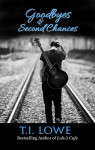 Goodbyes and Second Chances (The Bleu Series Book 1) - T.I. Lowe