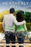 Unforgettable You (Starlight Hill Series Book 4) - Heatherly Bell