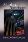 Murdering Americans: A Robert Amiss/Baroness Jack Troutbeck Mystery #11 (Robert Amiss/Baroness Jack Troutbeck Mysteries) - Ruth Dudley Edwards