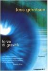 Forza di gravità - Adria Tissoni, Tess Gerritsen