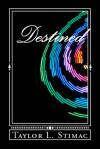 Destined - Taylor L. Stimac