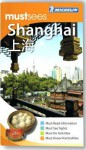 Michelin Must Sees Shanghai - Michelin Travel Publications