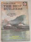 Ship Builders - John Berry, J. Havenhand, I. Havenhand
