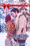 Let It Snow (Heron's Landing Book 3.5) - Iris Morland