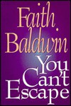 You Can't Escape - Faith Baldwin
