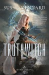 Susan Dennard: Truthwitch : A Witchlands Novel (Hardcover); 2016 Edition - Susan Dennard