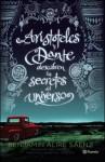 Aristoteles y Dante descubren los secretos del uni - Benjamin Alire Sáenz