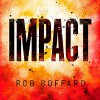 Impact - Rob Boffard, John Chancer, Sarah Borges, Hachette Audio UK