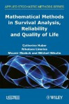 Mathematical Methods in Survival Analysis, Reliability and Quality of Life - Catherine Huber, Nikolaos Limnios, Mounir Mesbah