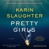 Pretty Girls (includes the short story ''Blonde Hair, Blue Eyes'') - Karin Slaughter