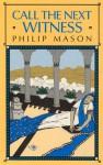 Call the Next Witness - Philip Mason