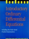 Introductory Ordinary Differential Equations: Including 10 Fully Solved Practice Examinations - Peter Schiavone