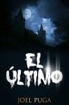 El Último (Spanish Edition) - Joel Puga