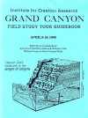 Grand Canyon Field Study Tour Guidebook [Institute for Creation Research] April 8-16, 1989 - Duane T. Gish