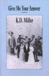 Give Me Your Answer - K.D. Miller