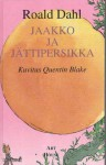 Jaakko ja jättipersikka - Kimmo Pietiläinen, Roald Dahl