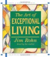 The Art of Exceptional Living [Audio CD] - Jim Rohn