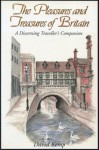 The Pleasures and Treasures of Britain: A Discerning Traveller's Companion - David Kemp