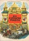Za czasów Piasta - Anna Świrszczyńska