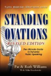 Turn Boring Orations Into Standing Ovations - Pat Williams, Ruth Williams