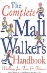 The Complete Mall Walker's Handbook - John H. Bland, John Bland