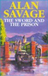The Sword and the Prison - Alan Savage