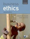 Business Ethics: Managing Corporate Citizenship and Sustainability in the Age of Globalization - Andrew Crane, Dirk Matten