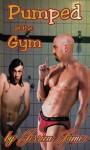 PUMPED AT THE GYM (M/M EROTICA) - Jessica James