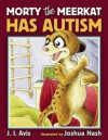 Morty the Meerkat Has Autism - J. I. Avis, Joshua Nash