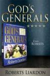 God's Generals: Evan Roberts - Roberts Liardon