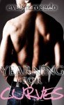 Yearning For Curves #2 (BBW Erotic Romance) - Evelyn Rosado