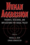 Human Aggression: Theories, Research, and Implications for Social Policy - Russell G. Geen, Edward Donnerstein