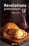 Révélations Gastronomiques - Hervé This