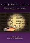 Aramaic Peshitta New Testament Dictionary Number Lexicon - Janet M Magiera