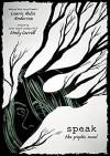 Speak: The Graphic Novel - Emily Carroll, Laurie Halse Anderson
