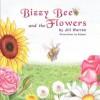Bizzy Bee and the Flowers - Jill Warren