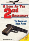 A Look at the Second Amendment: To Keep and Bear Arms - Doreen Gonzales
