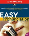 Easy Pronunciation (LL (R) ESL) - Living Language