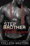 Stepbrother Billionaire - Colleen Masters