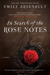 In Search of the Rose Notes: A Novel by Emily Arsenault (2011-07-26) - Emily Arsenault
