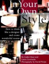 In Your Own Style: The Art of Creating Wonderful Rooms - Linda Chase, Laura Cerwinske